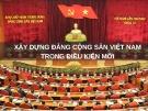 Bài giảng Lý luận và nghiệp vụ công tác Đảng - Bài 4: Xây dựng Đảng Cộng sản Việt Nam trong điều kiện mới
