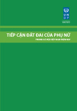 Báo cáo tóm tắt: Tiếp cận đất đai của phụ nữ trong xã hội Việt Nam hiện nay