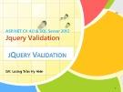 Bài giảng ASP.NET C# 4.0 & SQL Server 2012 - Jquery Validation - Lương Trần Hy Hiến