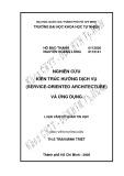 Khóa luận Cử nhân Tin học: Nghiên cứu kiến trúc hướng dịch vụ (Service-Oriented Architecture) và ứng dụng
