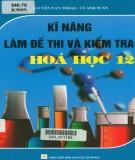 Ebook Kỹ năng làm đề thi và kiểm tra Hóa học 12: Phần 1