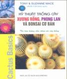 Ebook Kỹ thuật trồng cây xương rồng, phong lan và bonsai cơ bản (tài liệu hướng dẫn chăm sóc cây kiểng): Phần 2