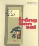 Nghệ thuật trồng Bonsai: Phần 1