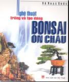 Bonsai Ôn Châu - Nghệ thuật trồng và tạo dáng: Phần 2