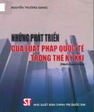 Ebook Những phát triển của luật pháp quốc tế trong thế kỷ XXI (sách tham khảo): Phần 1