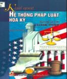 Ebook Khái quát hệ thống pháp luật Hoa Kỳ (sách tham khảo): Phần 1