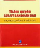 Ebook Thẩm quyền của Ủy ban nhân dân trong quản lý đất đai: Phần 1