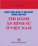 Lĩnh vực thi hành án hình sự ở Việt Nam - Hoàn thiện quản lý nhà nước: Phần 1