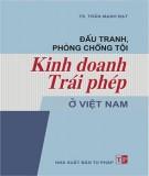 Ebook Đấu tranh phòng, chống tội kinh doanh trái phép ở Việt Nam: Phần 2