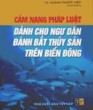 Sổ tay pháp luật dành cho ngư dân đánh bắt thủy sản trên Biển Đông: Phần 1
