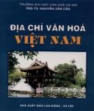 Giáo trình Địa chí văn hóa Việt Nam (Giáo trình dùng cho sinh viên đại học và cao đẳng các ngành văn hóa): Phần 1