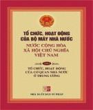Ebook Tổ chức, hoạt động của bộ máy nhà nước Nước Cộng hòa xã hội chủ nghĩa Việt Nam (Tập 1: Tổ chức, hoạt động của cơ quan nhà nước ở Trung ương): Phần 1