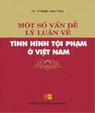 Ebook Một số vấn đề lý luận về tình hình tội phạm ở Việt Nam: Phần 2
