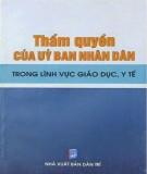 Ebook Thẩm quyền của Ủy ban nhân dân trong lĩnh vực giáo dục, y tế: Phần 1