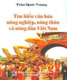 Ebook Tìm hiểu văn hóa nông nghiệp, nông thôn và nông dân Việt Nam: Phần 1
