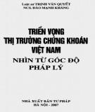 Ebook Triển vọng thị trường chứng khoán Việt Nam - Nhìn từ góc độ pháp lý: Phần 1