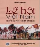 Giáo trình Lễ hội Việt Nam trong sự phát triển du lịch (Giáo trình dùng cho sinh viên đại học và cao đẳng ngành Du lịch): Phần 1