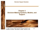 Decision Support Systems: Chapter 2 - Decision - Making Systems, Models, and Support