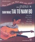 Ebook Học sinh với thế giới âm nhạc - Các nhạc cụ dân tộc Việt Nam (Tập 1) - Ban nhạc tài tử Nam bộ