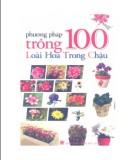 phương pháp trồng 100 loài hoa trong chậu: phần 1