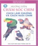 Cách làm chuồng và cách nuôi chim - Hướng dẫn chăm sóc chim: Phần 2