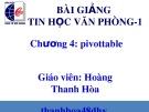 Bài giảng Tin học văn phòng 1: Chương 4 - GV. Hoàng Thanh Hòa