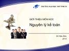 Bài giảng Nguyên lý kế toán (2013): Chương giới thiệu môn học - PGS.TS Vũ Hữu Đức