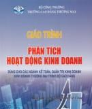 Giáo trình Phân tích hoạt động kinh doanh (dùng cho các ngành kế toán, quản trị kinh doanh thương mại trình độ cao đẳng): Phần 1 - ThS. Nguyễn Thị Việt Châu
