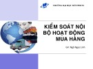 Bài giảng Kiểm soát nội bộ: Hoạt động mua hàng - ThS. Ngô Ngọc Linh