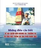 Khu vực thềm lục địa phía Nam và những điều cần biết về hai quần đảo Hoàng Sa, Trường Sa(DK1): Phần 1