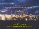 Bài giảng Công nghệ chế biến dầu mỏ: Phần 1 - PGS.TS. Lê Văn Hiếu