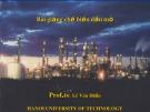 Bài giảng Chế biến dầu mỏ - PGS.TS. Lê Văn Hiếu