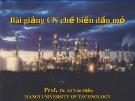 Bài giảng Công nghệ chế biến dầu mỏ: Phần 3 - PGS.TS. Lê Văn Hiếu