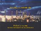 Bài giảng Công nghệ chế biến dầu mỏ: Phần 5 - PGS.TS. Lê Văn Hiếu