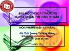 Bài giảng môn Phát triển kỹ năng: Buổi 1 - ThS. Dương Thị Hoài Nhung
