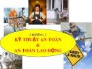 Bài giảng Chương 2: Kỹ thuật an toàn và an toàn lao động