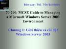 Bài giảng 70-290: MCSE Guide to Managing a Microsoft Windows Server 2003 Environment: Chương 1 - ThS. Trần Bá Nhiệm (Biên soạn)
