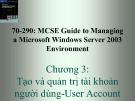 Bài giảng 70-290: MCSE Guide to Managing a Microsoft Windows Server 2003 Environment: Chương 3 - ThS. Trần Bá Nhiệm (Biên soạn)
