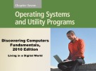 Lecture Discovering computers fundamentals - Chapter 7: Operating systems and utility programs
