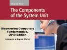 Lecture Discovering computers fundamentals - Chapter 4: The Component of the system unit
