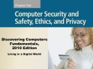 Lecture Discovering computers fundamentals - Chapter 10: Computer security and safety, ethics, and privacy