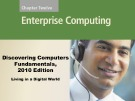 Lecture Discovering computers fundamentals - Chapter 12: Enterprise computing