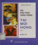 Ebook Các phẫu thuật thông thường tai mũi họng - Tập 1: Phần tai (Phần 1)