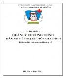 Giáo trình Quản lý chương trình dân số kế hoạch hóa gia đình (tài liệu đào tạo sơ cấp Dân số y tế): Phần 1
