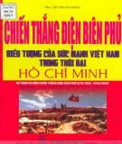 Ebook Chiến thắng Điện Biên Phủ biểu tượng của sức mạnh Việt Nam trong thời đại Hồ Chí Minh: Phần 2