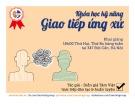 Bài giảng Kỹ năng giao tiếp - Tâm Việt Group