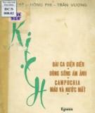 Ebook Tập kịch Bài ca Điện Biên - Dòng sông ám ảnh - Campuchia máu và nước mắt: Phần 1