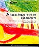 Ebook Nhận biết tâm lý trẻ em qua tranh vẽ (Phân tích tranh của học sinh trường giáo dưỡng): Phần 2