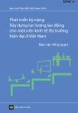 Báo cáo tổng quan: Phát triển kỹ năng - Xây dựng lực lượng lao động cho một nền kinh tế thị trường hiện đại ở Việt Nam