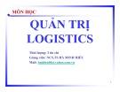 Bài giảng Quản trị Logistics: Chương 1 - TS. Hà Minh Hiếu